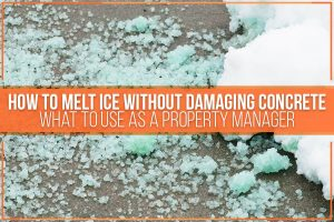 How To Melt Ice Without Damaging Concrete - What To Use As A Property Manager