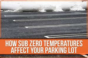 How Sub Zero Temperatures Affect Your Parking Lot